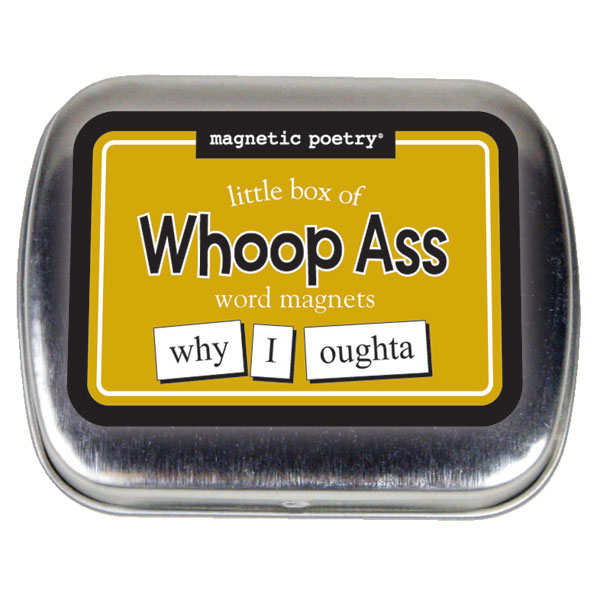 MAGNETIC-WHOOP ASS