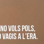 CARTELL SI NO VOLS POLS, NO VAGIS A L'ERA 1/30